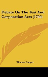 Debate On The Test And Corporation Acts (1790)