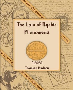 The Law of Psychic Phenomena (1893)