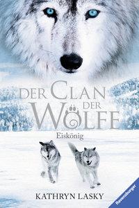 Der Clan der Wölfe 04. Eiskönig