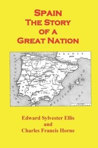 Spain the Story of a Great Nation