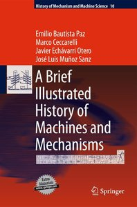 A Brief Illustrated History of Machines and Mechanisms