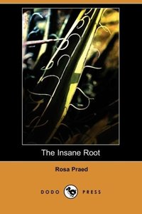 The Insane Root (Dodo Press)
