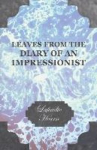 Leaves from the Diary of an Impressionist; Early Writings by Laf