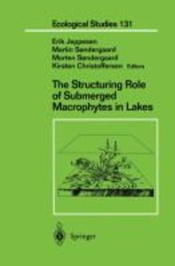 The Structuring Role of Submerged Macrophytes in Lakes