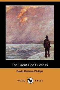The Great God Success (Dodo Press)