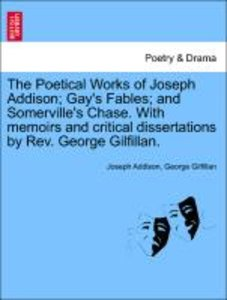 The Poetical Works of Joseph Addison; Gay's Fables; and Somervil