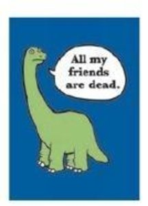 All My Friends Are Dead, Too