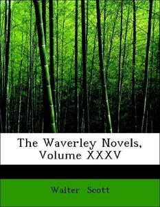 The Waverley Novels, Volume XXXV