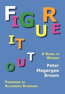 Figure It Out: A Guide to Wisdom