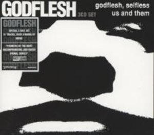 Godflesh/Selfless/Us And Them