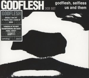 Godflesh/Selfless/Us And Them