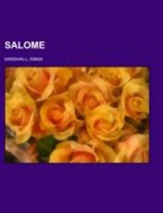 Salome; the daughter of Herodias. A dramatic poem