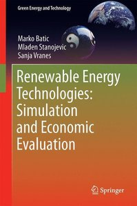 Renewable Energy Technologies: Simulation and Economic Evaluatio
