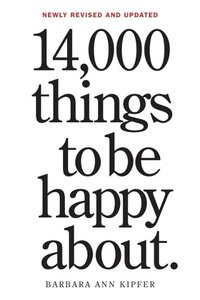 14,000 Things to Be Happy About. 25th Anniversary Edition