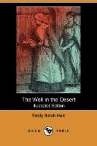 The Well in the Desert (Illustrated Edition) (Dodo Press)