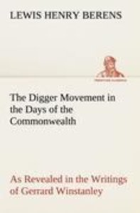 The Digger Movement in the Days of the Commonwealth As Revealed