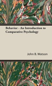 Behavior - An Introduction to Comparative Psychology