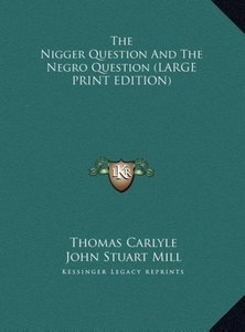 The Nigger Question And The Negro Question (LARGE PRINT EDITION)