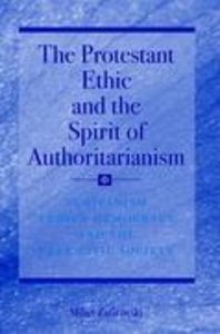 The Protestant Ethic and the Spirit of Authoritarianism