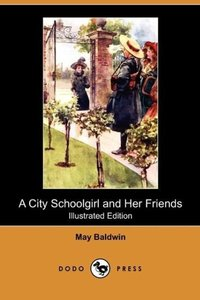 A City Schoolgirl and Her Friends (Illustrated Edition) (Dodo Pr