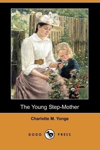 The Young Step-Mother (Dodo Press)