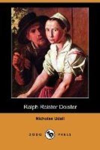 Ralph Roister Doister (Dodo Press)