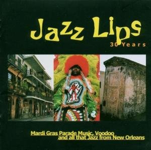 JAZZ LIPS-30 YEARS