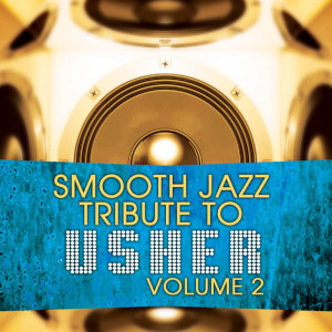 Smooth Jazz Tribute To Usher
