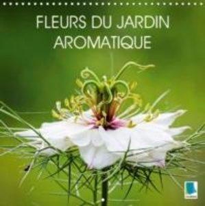 Calvendo: Fleurs du Jardin Aromatique
