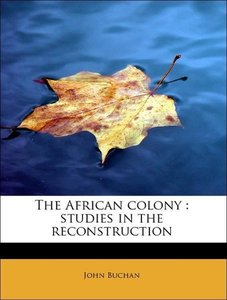 The African colony : studies in the reconstruction