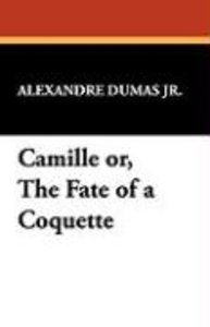 Camille or, The Fate of a Coquette