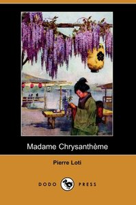 Madame Chrysantheme (Dodo Press)