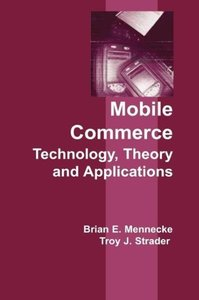 Mobile Commerce: Technology, Theory, and Applications