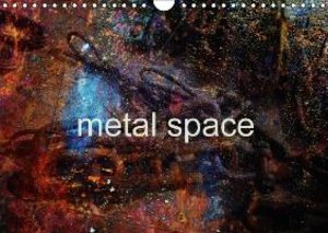 metal space (Wall Calendar 2015 DIN A4 Landscape)