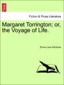 Margaret Torrington; or, the Voyage of Life.