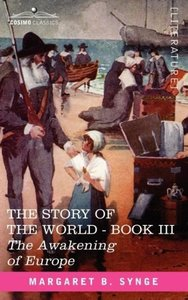 THE AWAKENING OF EUROPE, Book III of The Story of the World