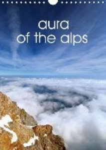 aura of the alps (Wall Calendar 2015 DIN A4 Portrait)