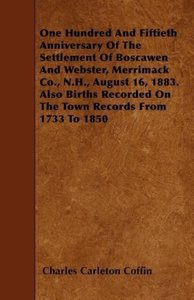 One Hundred And Fiftieth Anniversary Of The Settlement Of Boscaw