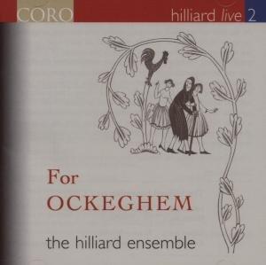 Hilliard Live 2-Für Ockeghem