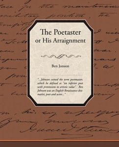 The Poetaster or His Arraignment