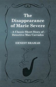 The Disappearance of Marie Severe (a Classic Short Story of Dete