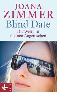 Blind Date - Die Welt mit meinen Augen sehen