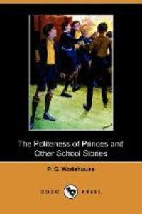 The Politeness of Princes and Other School Stories (Dodo Press)