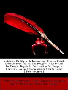 L'histoire Du Règne De L'empereur Charles-Quint: Précédée D'un T