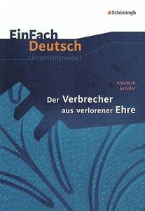 Der Verbrecher aus verlorener Ehre. EinFach Deutsch Unterrichtsm