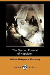 The Second Funeral of Napoleon (Dodo Press)