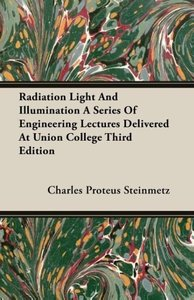 Radiation Light And Illumination A Series Of Engineering Lecture