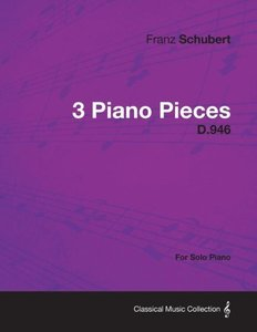 3 Piano Pieces D.946 - For Solo Piano