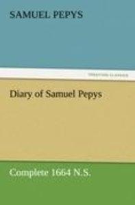 Diary of Samuel Pepys - Complete 1664 N.S.