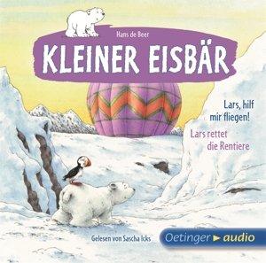 Kleiner Eisbär. Lars, hilf mir fliegen! / Lars rettet die Rentie